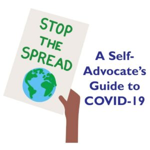 """Illustration of hand holding a poster that says """"Stop the Spread"""". Text next to it says """"A Self-Advocate's Guide to Covid-19."""""""